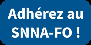 Adhérez au SNNA-FO